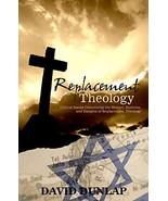 Replacement Theology [Paperback] Dunlap, David - $7.17