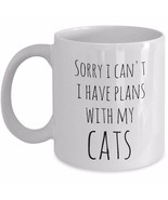 Crazy Cat Lady Gift - Sorry I Can't I Have Plans With My Cats Funny Coff... - $19.36+