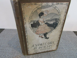 A YANKEE GIRL AT ANTIETAM BY ALICE TURNER CURTIS HC BOOK 1923 - $14.80