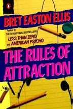 The Rules of Attraction (Contemporary American Fiction) Ellis, Bret Easton - $4.46