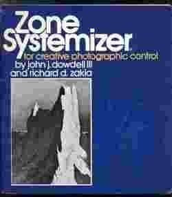 Zone Systemizer for Creative Photographic Control by John J. Dowdell III (1973-0