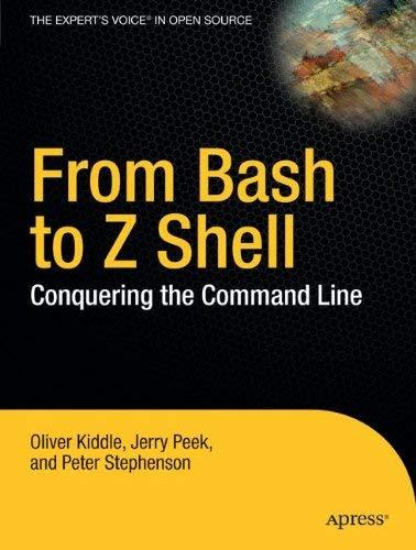 Primary image for From Bash to Z Shell: Conquering the Command Line [Paperback] Kiddle, Oliver; St