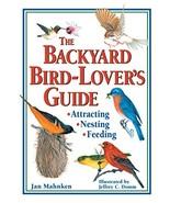 The Backyard Bird-Lover's Guide: Attracting, Nesting, Feeding - $28.05
