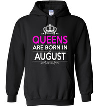 Queens Are Born in August Birthday Gift Hoodie - $18.90+