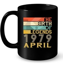 Vintage The Birth Of Legends APRIL 1979 Awesome 39 Years Old Gift Coffee... - $13.99+