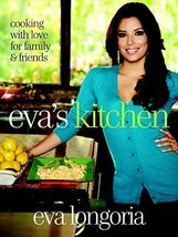 Eva's Kitchen: Cooking with Love for Family and Friends Longoria, Eva an... - $8.99