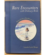 Rare Encounters with Ordinary Birds: Notes from a Northwest Year (Hardco... - $225.00