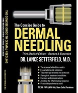 The Concise Guide to Dermal Needling Third Medical Edition - Revised & E... - $83.50