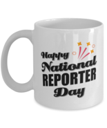 Funny Reporter Coffee Mug - Happy National Day - 11 oz Tea Cup For Office  - $14.95