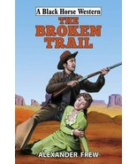 The Broken Trail [Jan 30, 2015] Frew, Alexander - $24.97