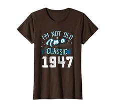 Uncle Shirts -   Not Old I'm Classic 1947 71st Years 71 Birthday Shirt Gifts Wow image 4