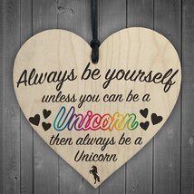 ALWAYS BE YOURSELF UNLESS YOU CAN BE A UNICORN Hanging Heart Wood Plaque... - $10.99