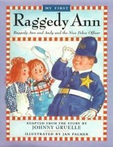 My First Raggedy Ann Series Raggedy Ann and Andy and the Nice Police Off... - $7.66