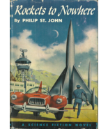 ROCKETS TO NOWHERE Philip St John aka LESTER DEL REY - ALEX SCHOMBURG CO... - $45.00
