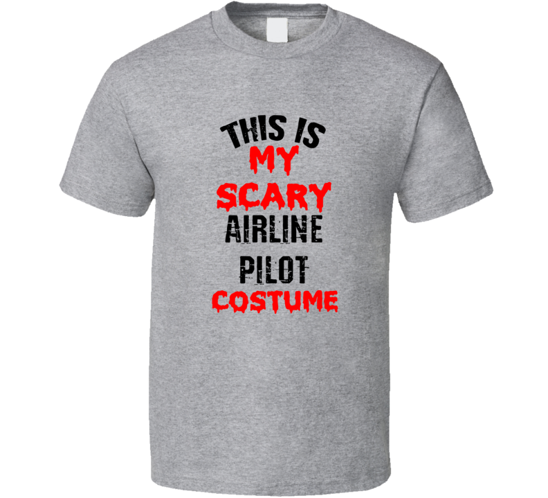 Primary image for This Is My Scary Airline Pilot Costume Funny Occupation Halloween T Shirt