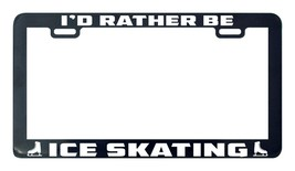 I'd rather be ice skating license plate frame holder - $5.99
