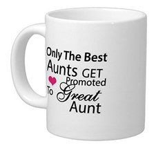 Aunts Gifts Humorous Quotes Only The Best Aunts Great Aunt Coffee Mug 11oz - $13.95