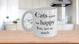 Cats Make Me Happy You Not So Much Mug Cat Mom Lady Ceramic Tea Coffee C... - $13.73+