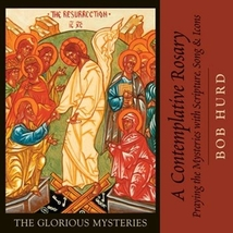 A Contemplative Rosary: The Glorious Mysteries by Bob Hurd (CD)