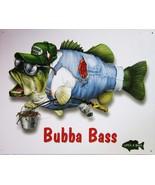 Bubba Bass Fish Fishing Metal Sign - $14.95