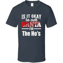 Its Ok To Ask Santa For The Ho's T Shirt image 3