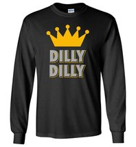 Dilly Dilly A True Friend Long Sleeve - $10.90+