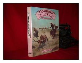 Cowboys and Indians: An Illustrated History Hassrick, Royal B.