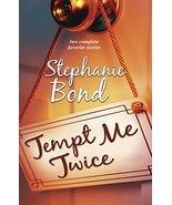 Tempt Me Twice: An Anthology Bond, Stephanie - $1.83