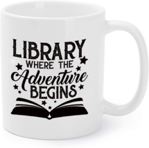 Library Where The Adventure Begins - Librarian Gift Coffee Mug - $16.95