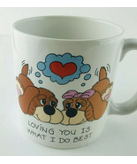 Loving You Is What I Do Best Coffee Cup Mug Russ Berrie Dogs Love Valent... - $7.25