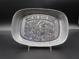 "Wilton Armetale ""Give Us This Day Our Daily Bread"" Tray 9 1/4""X6 1/2"" Mt... - $5.00"