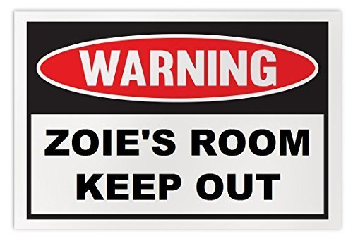 Personalized Novelty Warning Sign: Zoie's Room Keep Out - Boys, Girls, Kids, Chi