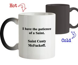 Funny Mug - I have the patience of a Saint Cunty McFuckoff - Inspiration... - £15.16 GBP