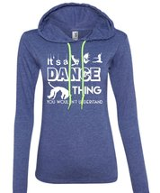 It's A Dance Thing You Wouldn't Understand T Shirt, I Love Dancer T Shirt (Anvil - $37.99+