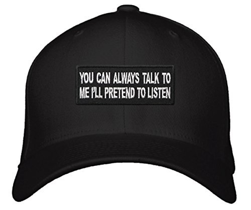 Funny Hat - Unisex Adjustable Black - You Can Always Talk To Me I'll Pretend To
