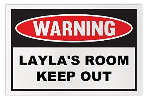 Personalized Novelty Warning Sign: Layla's Room Keep Out - Boys, Girls, Kids, Ch