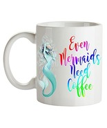 Mermaid Coffee Mug Ceramic Novelty Cup Mermaids Need Coffee Lover Gift B... - $14.80