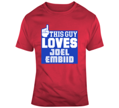 This Guy Loves Joel Embiid Philadelphia Basketball T Shirt - $19.99