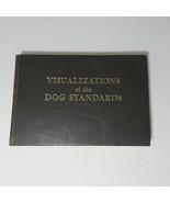 Visualizations of the Dog Standards 1962 HC Book Photos Wagner - $51.94
