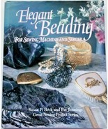 Elegant Beading for Sewing Machine and Serger: Great Sewing Projects Series - $6.92