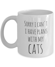 Sorry I Can't I Have Plans With My Cats - Crazy Cat Lady Gift Funny Coff... - £15.37 GBP+