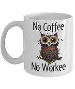 No Coffee No Workee Funny Coffee Bean Cups Owl Coffee Mug Gift - £11.59 GBP