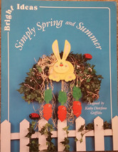 Simply Spring and Summer By Kathy Griffiths Easter More Tole Painting Bo... - $12.98