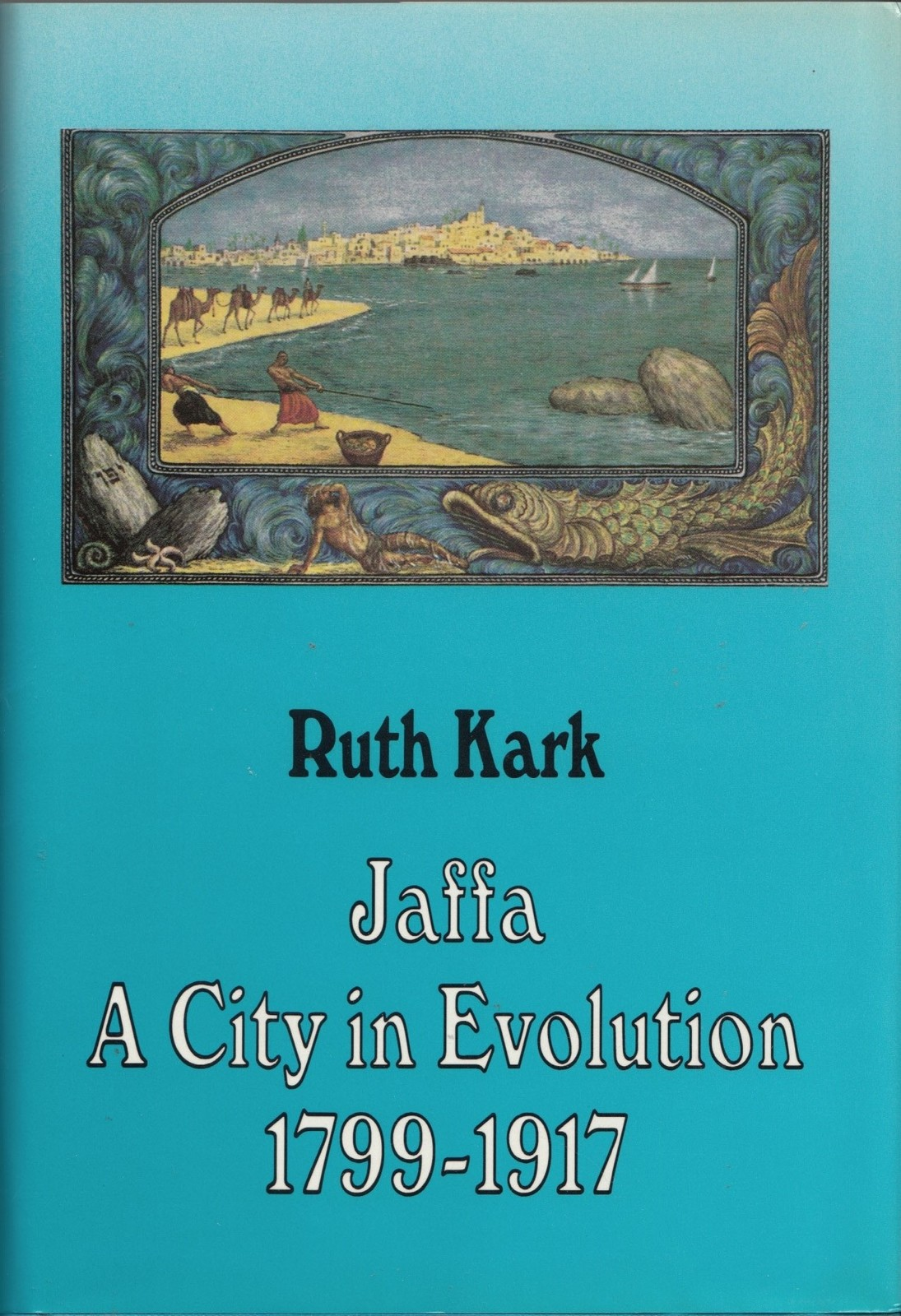 Jaffa: A City in Evolution 1799-1917 by Kark, Ruth (ISBN 9789652170651)