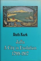 Jaffa: A City in Evolution 1799-1917 by Kark, Ruth (ISBN 9789652170651) - $79.99