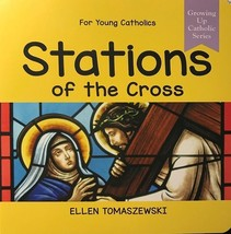 STATIONS OF THE CROSS - Roman Catholic Picture Board Book by Ellen Tomaszewski