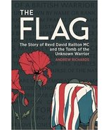 The Flag: The Story of Revd David Railton MC and the Tomb of the Unknown... - $25.95