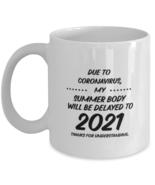 Quarantine Christmas Coffee Mug, Due to Coronavirus, my summer body will... - £12.25 GBP
