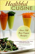 Healthful Cuisine: Accessing the Life Force Within You Through Raw & Liv... - $15.97