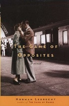 The Game of Opposites: A Novel...Author: Norman Lebrecht (used hardcover) - $12.00
